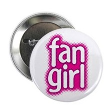 "Fan Girl 2.25"" Button"