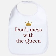 Don't Mess With Queen Bib