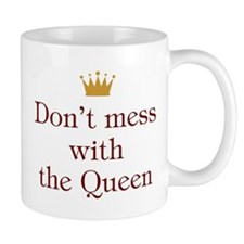 Don't Mess With Queen Mug