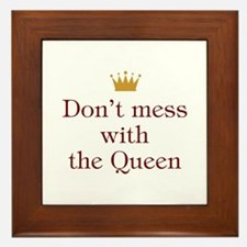 Don't Mess With Queen Framed Tile