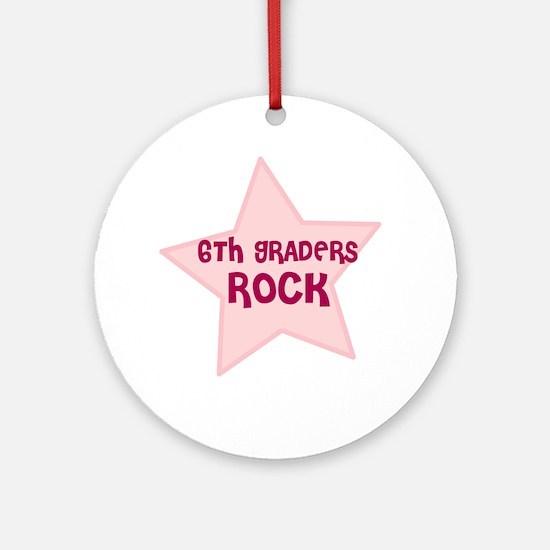 6th Graders Rock Ornament (Round)