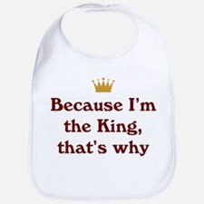 Because I'm King Bib