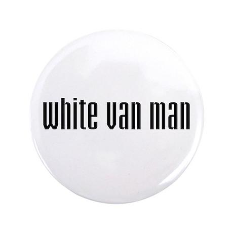 "White Van Man 3.5"" Button"