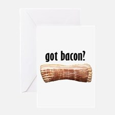 got bacon? Greeting Card