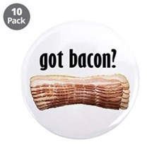 "got bacon? 3.5"" Button (10 pack)"
