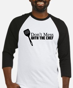 Don't Mess With the Chef Baseball Jersey