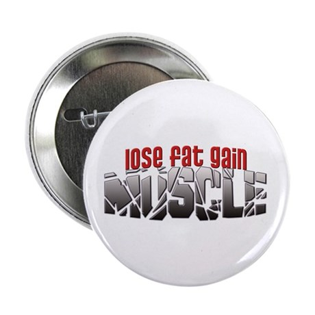"""Lose Fat Gain Muscle 2.25"""" Button (100 pack)"""