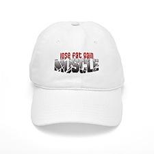 Lose Fat Gain Muscle Baseball Cap