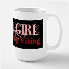Every Girl Needs... Mug