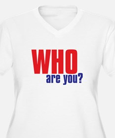 WHO ARE YOU T-Shirt