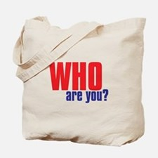 WHO ARE YOU Tote Bag