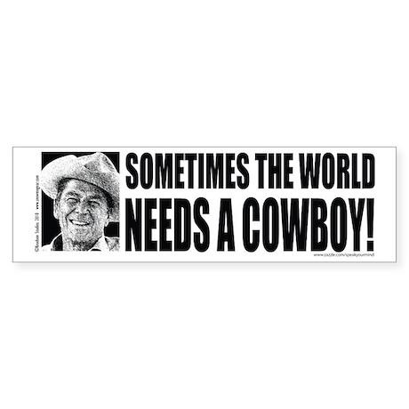 Sometimes the World Needs a Cowboy Sticker (Bumper