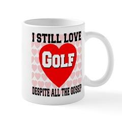 I Still Love Golf Mug