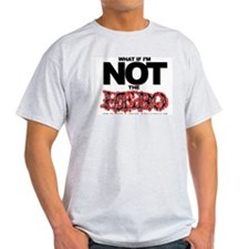 Unique What if i'm not the hero i'm the bad guy T-Shirt
