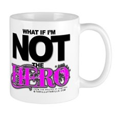 Funny What if i'm not the hero i'm the bad guy Mug
