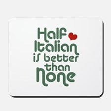 Half Italian Mousepad