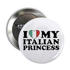 "I Love My Italian Princess 2.25"" Button"