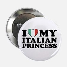 "I Love My Italian Princess 2.25"" Button"