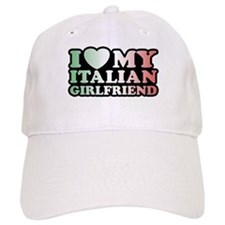 I Love My Italian Girlfriend Baseball Cap
