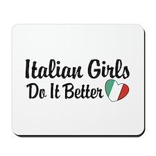 Italian Girls Do It Better Mousepad