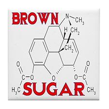 HEROIN BROWN SUGAR Tile Coaster