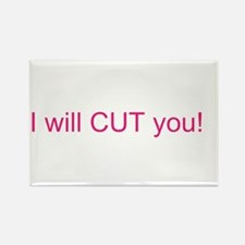 I will CUT you Rectangle Magnet (10 pack)