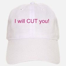 I will CUT you Baseball Baseball Cap