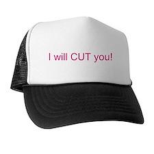 I will CUT you Trucker Hat