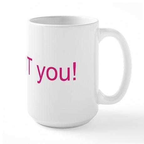 I will CUT you Large Mug