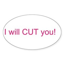 I will CUT you Decal