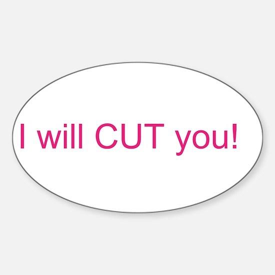 I will CUT you Sticker (Oval)