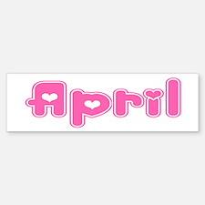 """""""April"""" Bumper Bumper Bumper Sticker"""