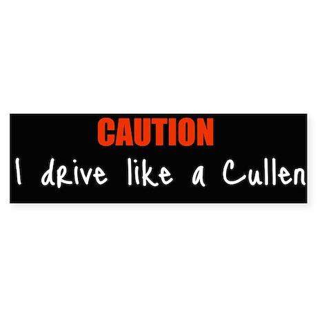 I drive like a cullen Bumper Sticker