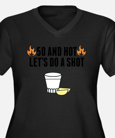 50 And Hot Plus Size T-Shirt