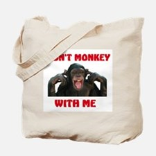 DON'T MESS WITH THE MONKEY Tote Bag