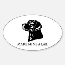 Make Mine A Lab Oval Decal