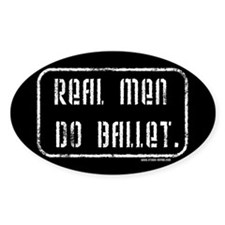 Real Men Do Ballet Oval Decal