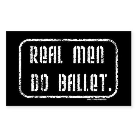 Real Men Do Ballet Rectangle Sticker