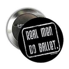 """Real Men Do Ballet2.25"""" Button"""