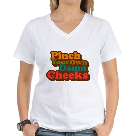 Pinch Your Own Cheeks Women's V-Neck T-Shirt