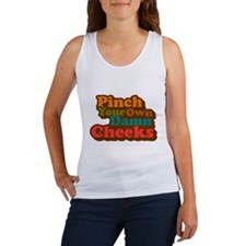 Pinch Your Own Cheeks Women's Tank Top