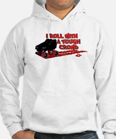 I Roll With A Tough Crowd Hoodie