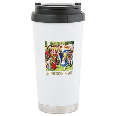 I'M THE BOSS OF YOU Stainless Steel Travel Mug