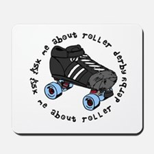 Ask Me About Roller Derby Mousepad