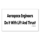 Aerospace engineer do it with lift & thrust Bumper Stickers