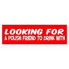 Polish Drinking Friend Bumper Bumper Sticker
