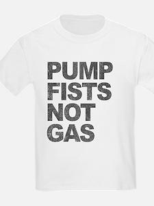 Pump Fists Not Gas T-Shirt