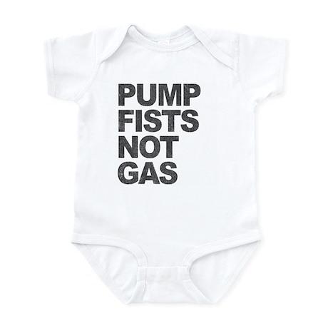 Pump Fists Not Gas Infant Bodysuit