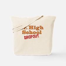 Junior High School Dropout Tote Bag