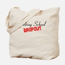 Cooking School Dropout Tote Bag